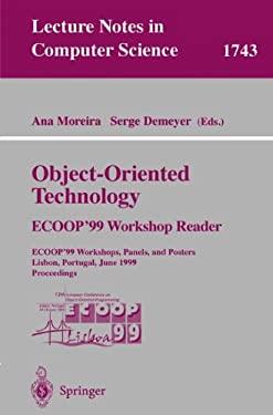 Object-Oriented Technology. Ecoop'99 Workshop Reader: Ecoop'99 Workshops, Panels, and Posters, Lisbon, Portugal, June 14-18, 1999 Proceedings 9783540669548