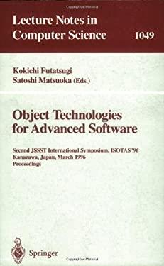 Object-Technologies for Advanced Software: Second Jssst International Symposium, Isotas '96, Kanazawa, Japan, March 11-15, 1996. Proceedings 9783540609544