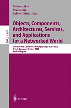 Objects, Components, Architectures, Services, and Applications for a Networked World: International Conference Netobjectdays, Node 2002, Erfurt, Germa 9783540007371