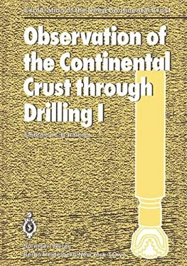 Observation of the Continental Crust Through Drilling I: Proceedings of the International Symposium Held in Tarrytown, May 20-25, 1984 9783540158738
