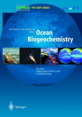 Ocean Biogeochemistry: The Role of the Ocean Carbon Cycle in Global Change