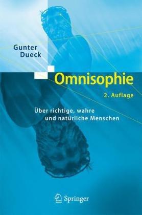 Omnisophie: Ber Richtige, Wahre Und Nat Rliche Menschen 9783540209256