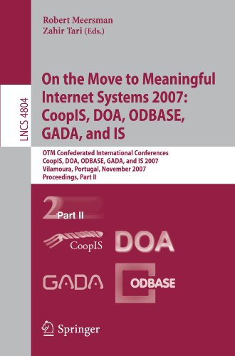 On the Move to Meaningful Internet Systems 2007: CoopIS, DOA, ODBASE, GADA, and IS 9783540768357