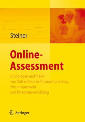 Online-Assessment: Grundlagen Und Anwendung Von Online-Tests in Der Unternehmenspraxis 9783540789185