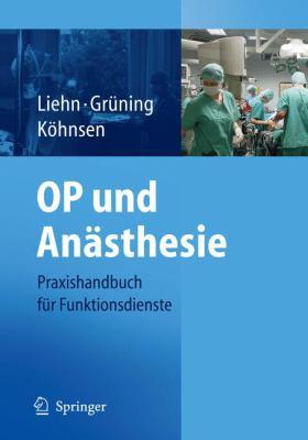 Op Und an Sthesie: Praxishandbuch Fur Funktionsdienste 9783540295112