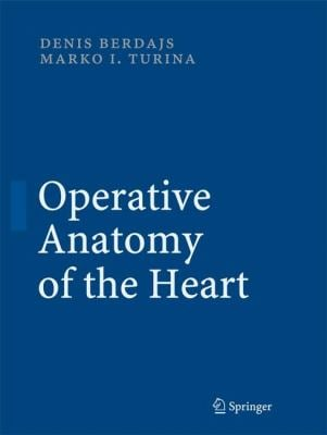 Operative Anatomy of the Heart 9783540692270