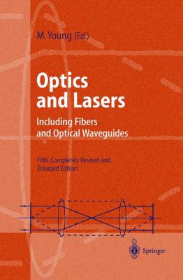 Optics and Lasers: Including Fibers and Optical Waveguides 9783540657415