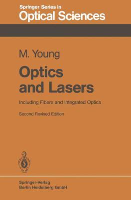 Optics and Lasers: Including Fibers and Integrated Optics 9783540130147