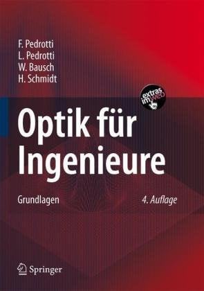 Optik Fur Ingenieure: Grundlagen 9783540734710