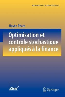 Optimisation Et Contr Le Stochastique Appliqu S La Finance 9783540737360
