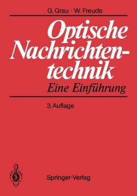 Optische Nachrichtentechnik: Eine Einfa1/4hrung 9783540538721