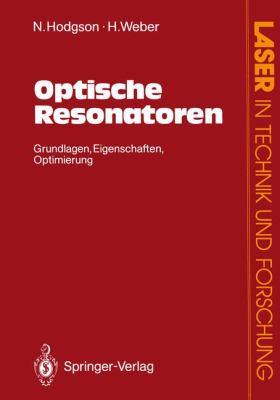 Optische Resonatoren: Grundlagen Eigenschaften Optimierung 9783540544043