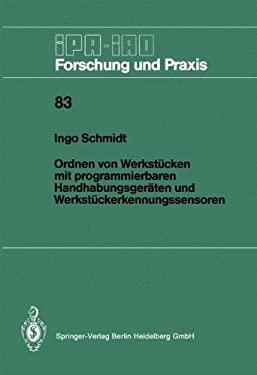 Ordnen Von Werksta1/4cken Mit Programmierbaren Handhabungsgeraten Und Werksta1/4ckerkennungssensoren 9783540153757