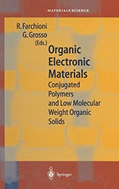 Organic Electronic Materials: Conjugated Polymers and Low Molecular Weight Organic Solids 9783540667216