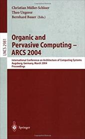 Organic and Pervasive Computing -- Arcs 2004: International Conference on Architecture of Computing Systems, Augsburg, Germany, Ma