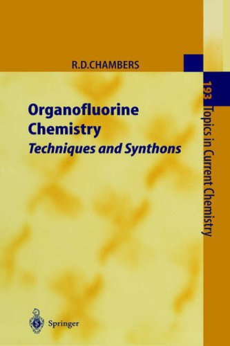 Organofluorine Chemistry: Techniques and Synthons 9783540631705