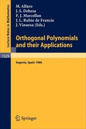 Orthogonal Polynomials and Their Applications: Proceedings of an International Symposium Held in Segovia, Spain, Sept. 22-27, 1986