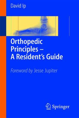 Orthopedic Principles - A Resident's Guide 9783540232599
