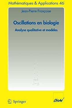 Oscillations En Biologie: Analyse Qualitative Et Mod Les 9783540251521