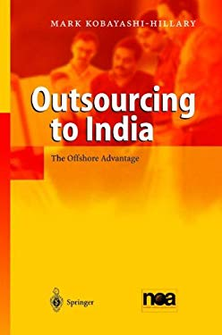 Outsourcing to India: The Offshore Advantage 9783540208556