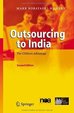 Outsourcing to India: The Offshore Advantage 9783540239437