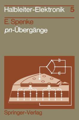 PN-Aoebergange: Ihre Physik in Leistungsgleichrichtern Und Thyristoren 9783540092704