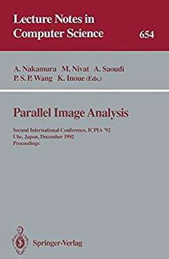 Parallel Image Analysis: Second International Conference, Icpia '92, Ube, Japan, December 21-23, 1992. Proceedings 9783540563464