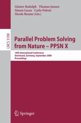 Parallel Problem Solving from Nature - PPSN X: 10th International Conference Dortmund, Germany, September 13-17, 2008 Proceedings 9783540876991