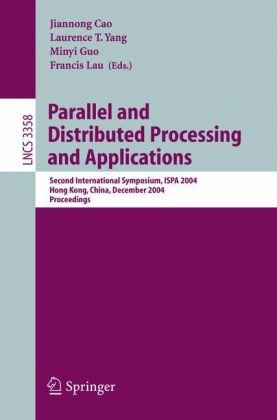 Parallel and Distributed Processing and Applications: Second International Symposium, Ispa 2004, Hong Kong, China, December 13-15, 2004, Proceedings 9783540241287