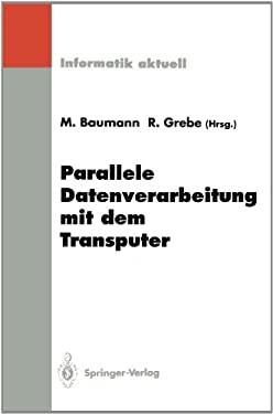 Parallele Datenverarbeitung Mit Dem Transputer: 4. Transputer-Anwender-Treffen Tat 92, Aachen, 22. 23. September 1992 9783540565345