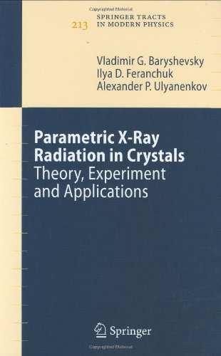 Parametric X-Ray Radiation in Crystals: Theory, Experiment and Applications 9783540269052
