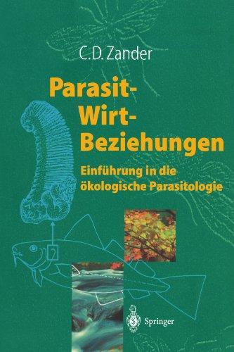 Parasit-Wirt-Beziehungen: Einf Hrung in Die Kologische Parasitologie 9783540628590