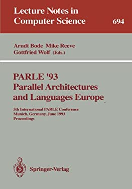 Parle '93 Parallel Architectures and Languages Europe: 5th International Parle Conference, Munich, Germany, June 14-17, 1993. Proceedings 9783540568919