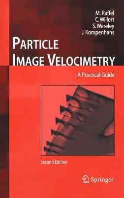 Particle Image Velocimetry: A Practical Guide