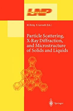 Particle Scattering, X-Ray Diffraction, and Microstructure of Solids and Liquids 9783540443865