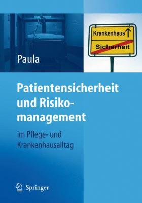 Patientensicherheit Und Risikomanagement: Im Pflege- Und Krankenhausalltag 9783540337263