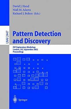 Pattern Detection and Discovery: Esf Exploratory Workshop, London, UK, September 16-19, 2002. 9783540441489