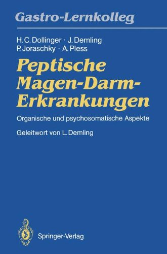 Peptische Magen-Darm-Erkrankungen: Organische Und Psychosomatische Aspekte 9783540530794