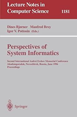 Perspectives of System Informatics: Second International Andrei Ershov Memorial Conference, Akademgorodok, Novosibirsk, Russia, June 25 - 28, 1996; Pr 9783540620648