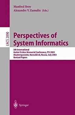 Perspectives of Systems Informatics: 5th International Andrei Ershov Memorial Conference, Psi 2003, Akademgorodok, Novosibirsk, Russia, July 9-12, 200 9783540208136