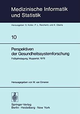 Perspektiven Der Gesundheitssystemforschung: Fr Hjahrstagung, Wuppertal, 1978, Fachbereich Planung Und Auswertung Der Deutschen Gesellschaft F R Mediz 9783540090762