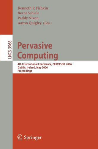 Pervasive Computing: 4th International Conference, Pervasive 2006, Dublin, Ireland, May 7-10, 2006, Proceedings 9783540338949