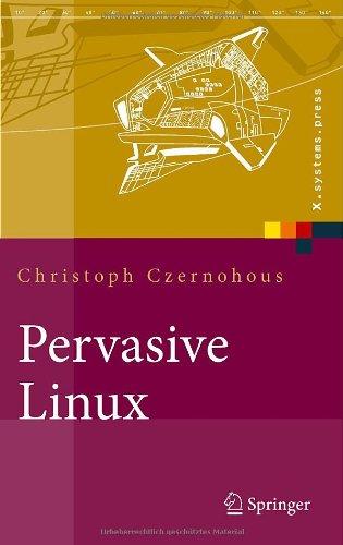 Pervasive Linux: Basistechnologien, Softwareentwicklung, Werkzeuge 9783540209409