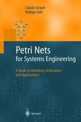 Petri Nets for Systems Engineering: A Guide to Modeling, Verification, and Applications 9783540412175