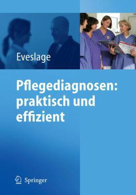 Pflegediagnosen: Praktisch Und Effizient 9783540255789