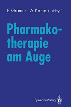 Pharmakotherapie Am Auge: Internationales Symposium Der Universit Tsaugenklinik W Rzburg 10. November 1990 9783540554967