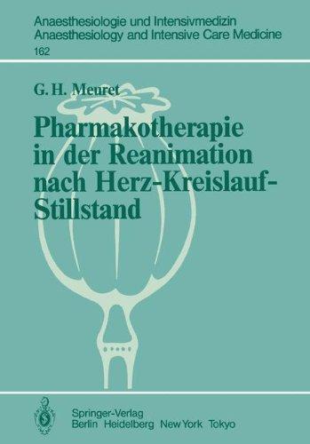 Pharmakotherapie in Der Reanimation Nach Herz-Kreislauf-Stillstand: Untersuchungen an Hunden Und an Isolierten Meerschweinchenherzen 9783540129783