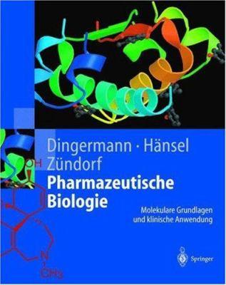 Pharmazeutische Biologie: Molekulare Grundlagen Und Klinische Anwendung 9783540428442