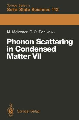 Phonon Scattering in Condensed Matter VII: Proceedings of the Seventh International Conference, Cornell University, Ithaca, New York, August 3-7, 1992 9783540563952