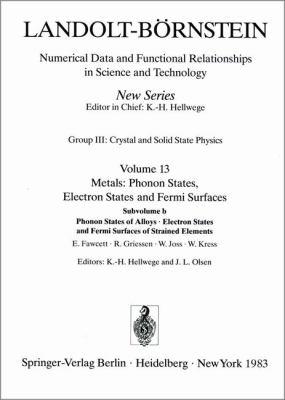 Phonon States of Alloys. Electron States, and Fermi Surfaces of Strained Elements / Phononenzustande Von Legierungen. Elektronenzustande Und Fermiflac 9783540106616